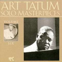 The Art Tatum Solo Masterpieces, Vol. 6 - Art Tatum