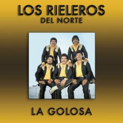 La Golosa - Los Rieleros Del Norte