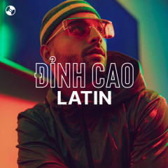 Đỉnh Cao Latin - Ricky Martin, Shakira, Maluma, Becky G
