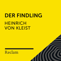Kleist: Der Findling (Reclam Hörbuch)