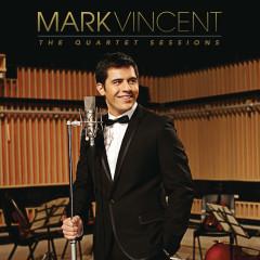 The Quartet Sessions - Mark Vincent
