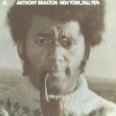 New York, Fall 1974 - Anthony Braxton