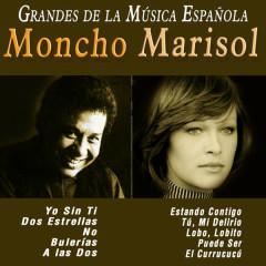 Grandes de la Música Espanõla: Moncho y Marisol - Moncho, Marisol