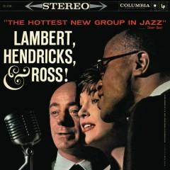 The Hottest New Group in Jazz - Lambert, Hendricks & Ross