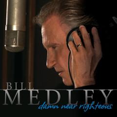 Damn Near Righteous - Bill Medley