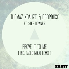 Prove It to Me (feat. Stee Downes) - Thomaz Krauze, Dropboxx, Stee Downes
