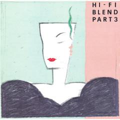 Hi-Fi Blend Pt. 3 - Hi-Fi SET