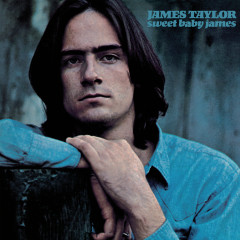Sweet Baby James (2019 Remaster) - James Taylor