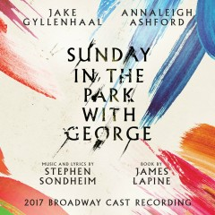 Sunday in the Park with George (2017 Broadway Cast Recording) - Various Artists