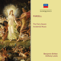 Purcell: The Fairy Queen; Songs And Arias - Anthony Lewis, Benjamin Britten, Philomusica of London, Jennifer Vyvyan, James Bowman