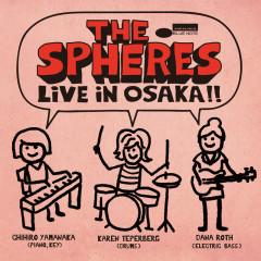 Live In Osaka !! (Live At Billboard Live Osaka / June 2, 2015) - The Sphères, Chihiro Yamanaka, Karen Teperberg, Dana Roth
