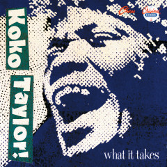 What It Takes: The Chess Years - Koko Taylor