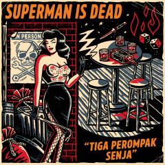 Tiga Perompak Senja - Superman Is Dead
