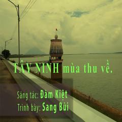 Tây Ninh Mùa Thu Về (Single) - Sang Bùi
