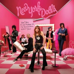 One Day It Will Please Us To Remember Even This - New York Dolls