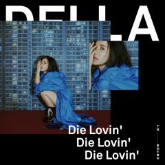 Die Lovin' - Della Wu