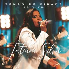 Tempo de Virada (Ao Vivo) - Tatiane Silva