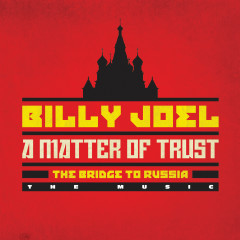 A Matter of Trust - The Bridge to Russia: The Music (Live)