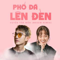 Phố Đã Lên Đèn (Masew Remix) (Single) - Masew, Huyền Tâm Môn, Great