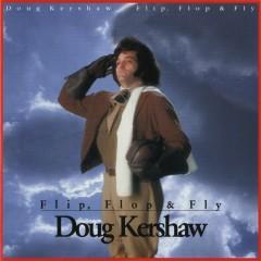 Flip, Flop & Fly - Doug Kershaw