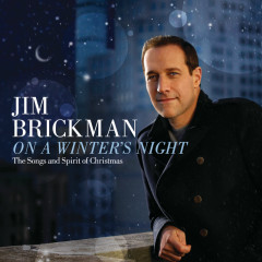 On A Winter's Night: The Songs And Spirit Of Christmas - Jim Brickman