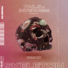 Skeleton (feat. Nevve) [Remixed] - Tails, Inverness, Nevve