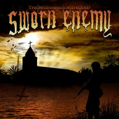 The Beginning Of The End - Sworn Enemy