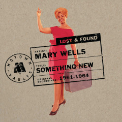 Something New: Motown Lost & Found - Mary Wells