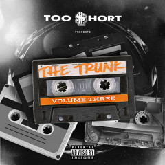 Too $hort Presents: The Trunk, Vol. 3 - Various Artists