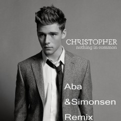 Nothing in Common (Aba & Simonsen Remix) - Christopher