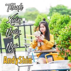 Thanh Xuân Ngây Ngô (Single) - AndyShin