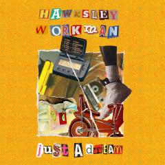 Just a Dream - Hawksley Workman