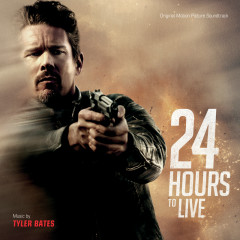 24 Hours To Live (Original Motion Picture Soundtrack) - Tyler Bates