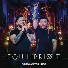 Equilíbrio II (Ao Vivo) - Diego & Victor Hugo