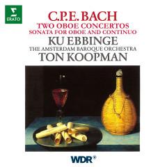 CPE Bach: Oboe Concertos, Wq. 164 & 165, Oboe Sonata, Wq. 135 - Ku Ebbinge, Amsterdam Baroque Orchestra, Ton Koopman