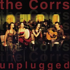 The Corrs Unplugged - The Corrs