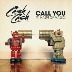 Call You (feat. Nasri of MAGIC!) - Cash Cash, MAGIC!