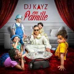 En famille - Dj Kayz