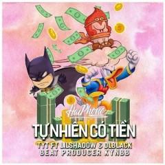 Tự Nhiên Có Tiền (Single) - TYT, Lil Shadow, DLblack, KynBB