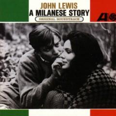 A Milanese Story - John Lewis