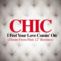 I Feel Your Love Comin' On - Chic