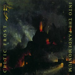 Into the Pandemonium (Bonus Track Edition) - Celtic Frost