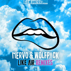 Like Air (Remixes) - Nervo, Wolfpack