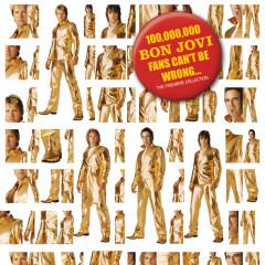 100,000,000 Bon Jovi Fans Can't Be Wrong - Bon Jovi