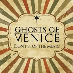 Don't Stop The Music (Remixes) - Ghosts Of Venice