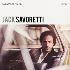 Sleep No More (Special Edition) - Jack Savoretti
