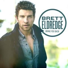 Bring You Back - Brett Eldredge