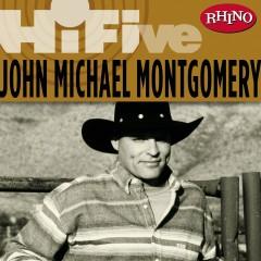 Rhino Hi-Five: John Michael Montgomery - John Michael Montgomery