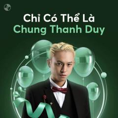 Chỉ Có Thể Là Chung Thanh Duy - Chung Thanh Duy