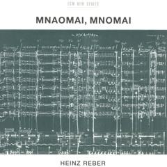 Reber: Mnaomai, Mnomai - Tschin Zhang, Ellen Horn, Thomas Demenga, Terje Rypdal, Jon Christensen